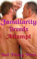 Cover for 'Familiarity Breeds Attempt'
