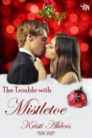 Cover for 'The Trouble with Mistletoe'