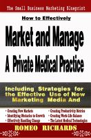 Cover for 'How to Effectively Market and Manage a Private Medical Practice'