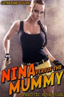 Cover for 'Nina Versus the Mummy: An Erotic Adventure'