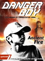 Cover for 'Ancient Fire (Danger Boy Series #1)'