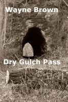 Cover for 'Dry Gulch Pass'