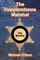 Cover for 'The Happenstance Marshal'