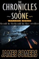 Cover for 'The Chronicles of Soone - Warrior Rising'
