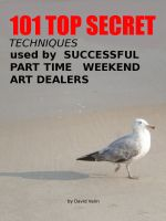 Cover for '101 Top Secret Techniques Used by Successful Part Time Weekend Art Dealers'