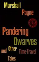 Cover for 'Pandering Dwarves and Other Time-Travel Tales'