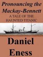 Cover for 'Pronouncing the Mackay-Bennett'
