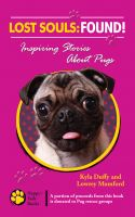 Cover for 'Lost Souls: FOUND! Inspiring Stories About Pugs'