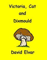 Cover for 'Victoria, Cat and Dixmould (Snippets)'