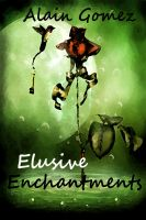 Cover for 'Elusive Enchantments (3 complete short stories)'