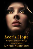 Cover for 'Seer's Hope (Book One of The Seer Trilogy)'