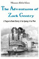 Cover for 'The Adventures of Zack Gentry  A Tongue-in-Cheek History of the Opening of the West'