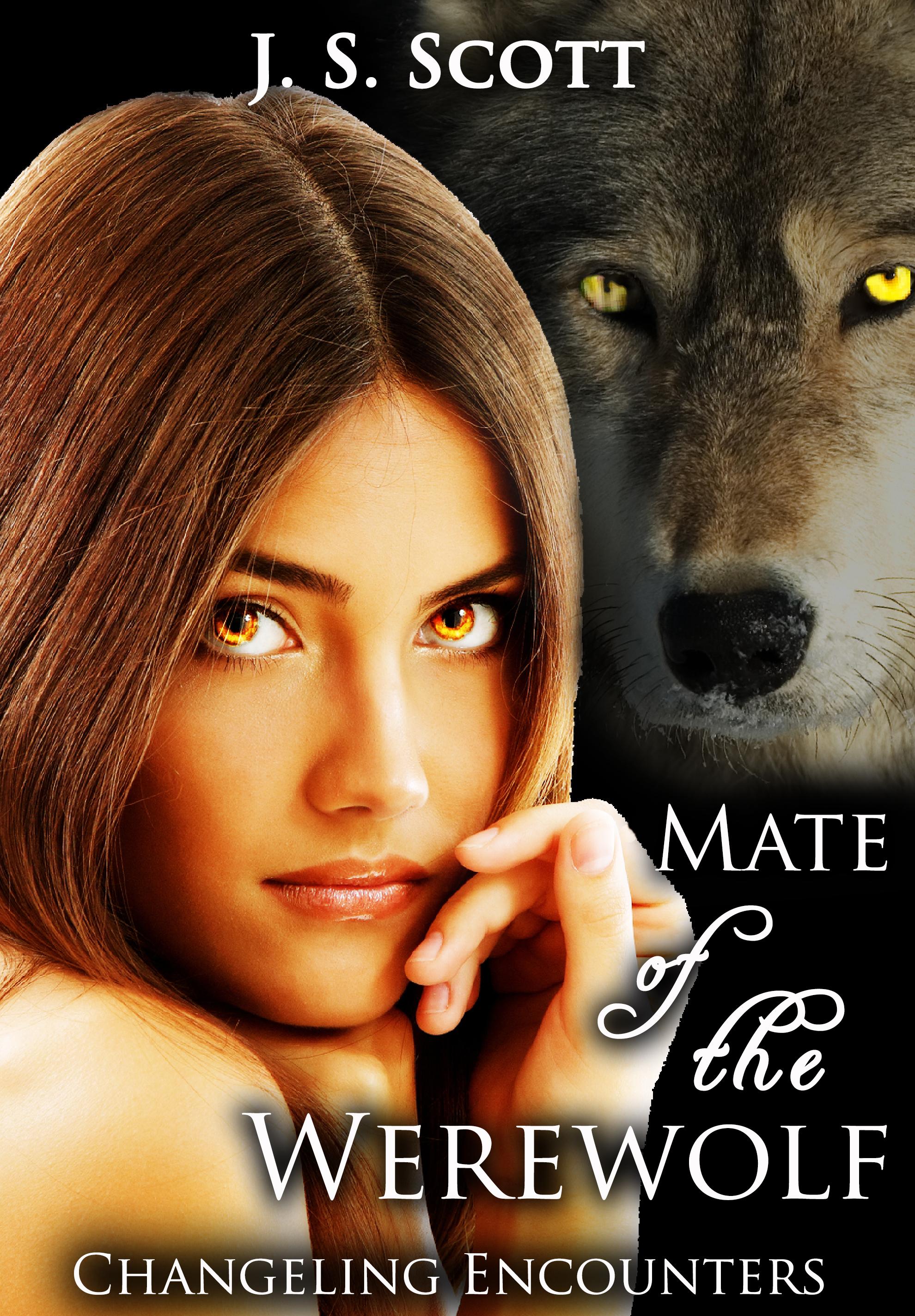J. S. Scott - Mate Of The Werewolf (Changeling Encounters)