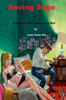 Louis Kahn Nin - Saving Sage or: My New Submissive Slut