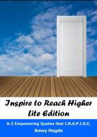 Cover for 'Inspire To Reach Higher - Lite Edition: A-Z Empowering Quotes That I.N.S.P.I.R.E.'