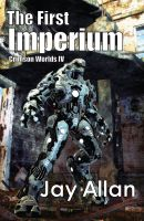Cover for 'The First Imperium (Crimson Worlds IV)'