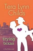 Tera Lynn Childs - Trying Texas
