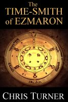 Cover for 'The Time-smith of Ezmaron'