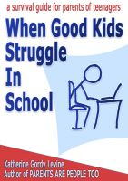 Cover for 'When Good Kids Struggle In School'