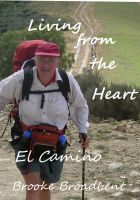Cover for 'Living from the Heart with Lessons from the Camino de Santiago'