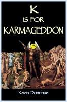 K is for Karmageddon