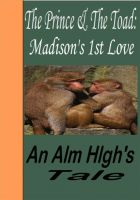 Cover for 'The Prince & The Toad: Madison's First Love'