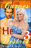 Cover for 'The Curves He Desires 3 (A BBW Erotic Romance)'
