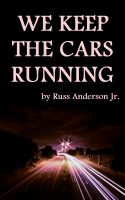 Cover for 'We Keep the Cars Running'