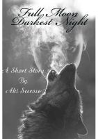 Cover for 'Full Moon Darkest Night (a short story)'