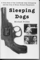 Cover for 'Sleeping Dogs: A true story of the Lindbergh baby kidnapping'