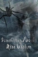 Cover for 'There's Something About Miss Wicker'