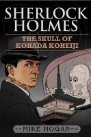 Cover for 'Sherlock Holmes and the Skull of Kohada Koheiji'