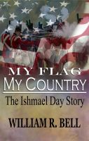 Cover for 'My Flag My Country 'The Ishmael Day Story''