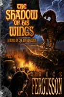Cover for 'The Shadow of His Wings'