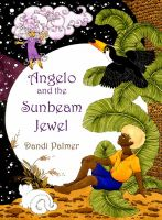 Cover for 'Angelo and the Sunbeam Jewel'