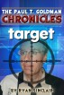 The Paul T. Goldman Chronicles: TARGET by Ryan Sinclair