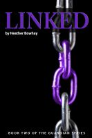 Cover for 'Linked, a YA paranormal romance/fantasy (#2 Guardian series)'