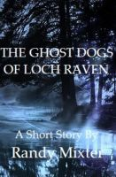 Cover for 'The Ghost Dogs Of Loch Raven'