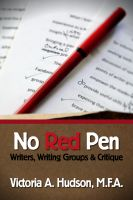 Cover for 'No Red Pen - Writers, Writing Groups & Critique'