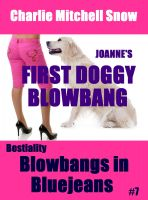 Charlie Mitchell Snow - JoAnne's First Doggy Blow-Bang - Bestiality Blow-Bangs in Bluejeans #7