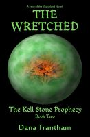 Cover for 'The Wretched (The Kell Stone Prophecy Book Two)'