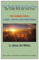 Cover for 'The Human Soul: Logic, Emotions and Truth'