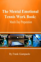 Frank Giampaolo - The Mental Emotional Tennis Work Book: Match Day Preparation
