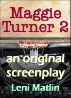 Cover for 'Maggie Turner 2 - Psychic Crime Solver - an original screenplay'