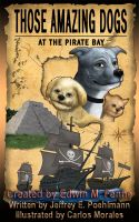 Cover for 'Those Amazing Dogs Book 4: At the Pirate Bay'