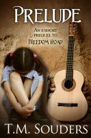 Cover for 'Prelude: An eShort Prequel to Freedom Road'