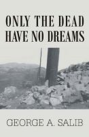 Cover for 'Only the dead have no dreams'
