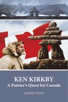 Cover for 'Ken Kirkby. A Painter's Quest for Canada'