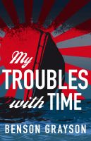 Cover for 'My Troubles With Time'