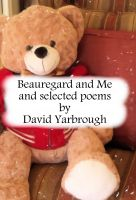 Cover for 'Beauregard and Me and selected poems'